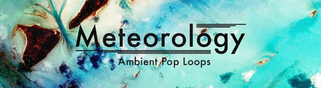 Meteorology Ambient Pop Loops