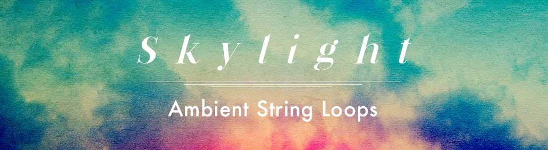 Skylight Ambient String Loops